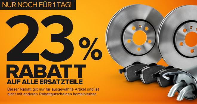 23% Rabatt auf Ersatzteile, die Sie so sehr lieben