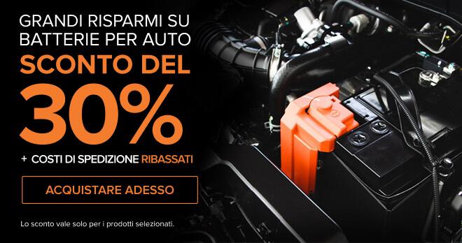 Grandi risparmi su Batterie per Auto SCONTO DEL 30%